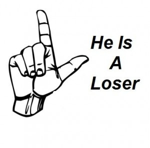 He is a loser
